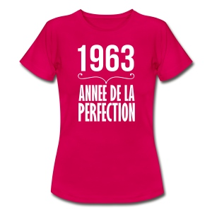 1963 année de la perfection - T-shirt Femme