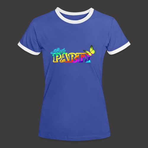 Lets Party T-Shirt - Frauen Kontrast-T-Shirt