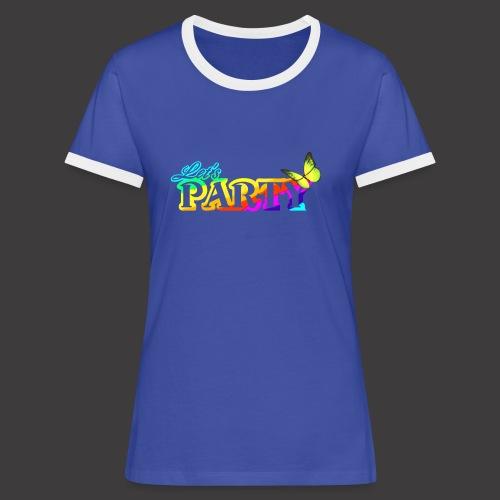 Lets Party T-Shirt - Frauen Kontrast-T-Shirt