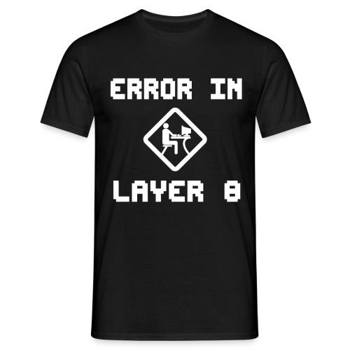 Error in Layer 8 -  T-Shirt - Männer T-Shirt