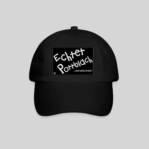 die Original Echtet PottBlach ...und stolz drauf!! Kappe - Baseballkappe