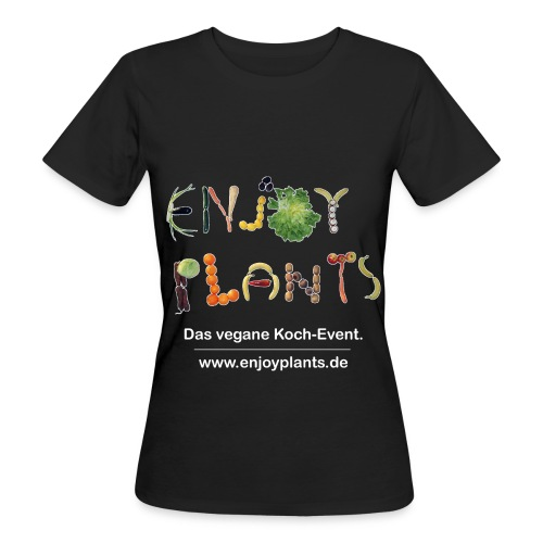 FRAU - Enjoy Plants - Frauen Bio-T-Shirt