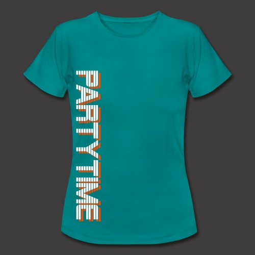 Partytime T-Shirt - Frauen T-Shirt