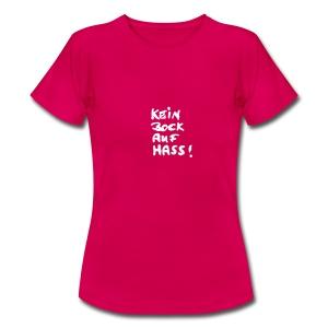 kein bock auf hass  T-Shirts - Frauen T-Shirt