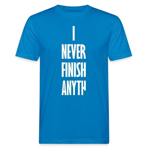 Never Finish - Mannen Bio-T-shirt
