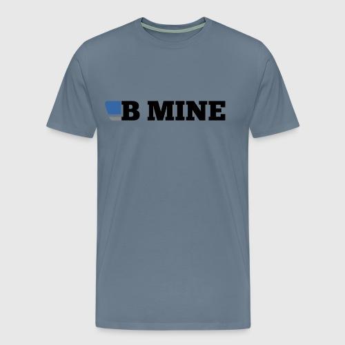B Mine - Men's Premium T-Shirt