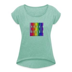 lebensfreude regenbogenfarben T-Shirts - Frauen T-Shirt mit gerollten Ärmeln