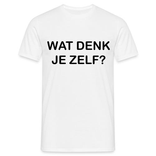 Wat denk je zelf? - Mannen T-shirt