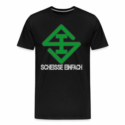 Scheisse Einfach Shirt  (Premium) - Männer Premium T-Shirt