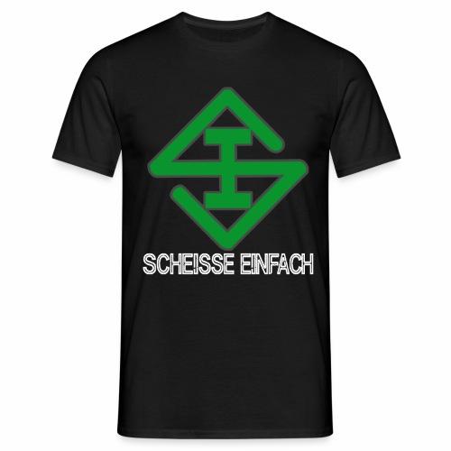 Scheisse Einfach Shirt  - Männer T-Shirt