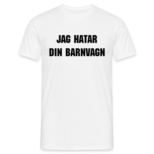 Barnvagn (hate series) - T-shirt herr