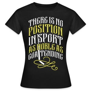 Noble As Goaltending Women's T-Shirt - Women's T-Shirt