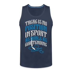 Hockey Goalie, Noble As Goaltending Sports wear - Men's Premium Tank Top