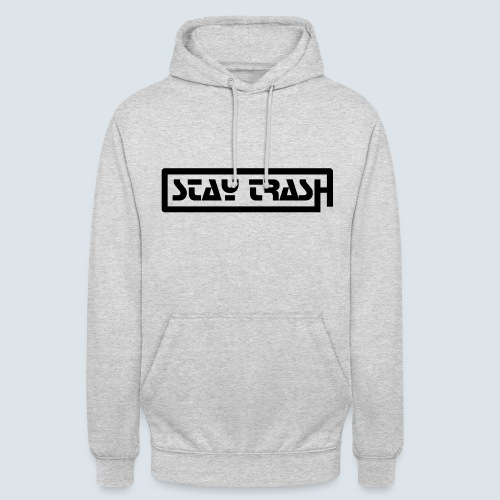 STAY-TRASH Hoodie - Unisex Hoodie