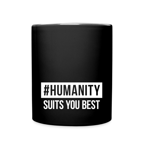 Mug #humanity - Tasse einfarbig