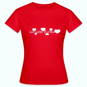 ich liebe flirten  T-Shirts - Women's T-Shirt