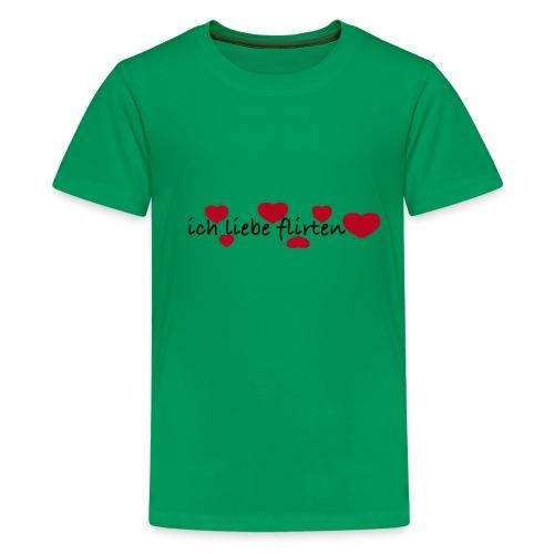 ich liebe flirten  T-Shirts - Teenager Premium T-Shirt
