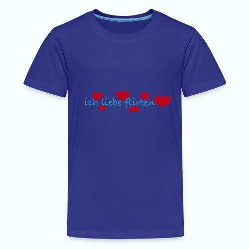 ich liebe flirten  T-Shirts - Teenage Premium T-Shirt