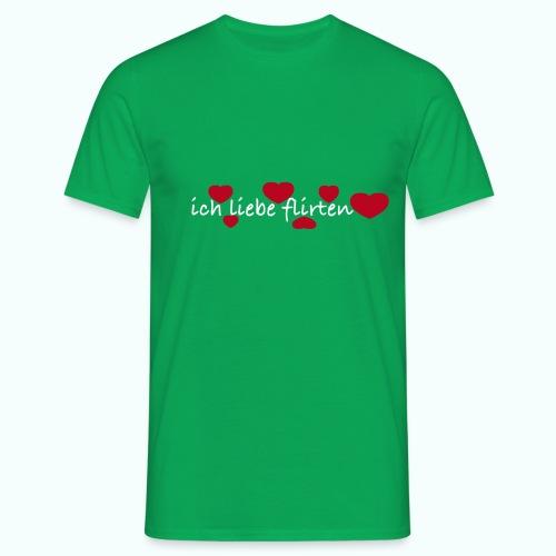 ich liebe flirten  T-Shirts - Men's T-Shirt