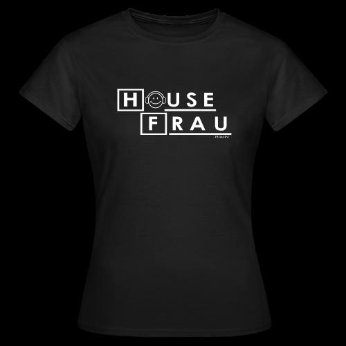 House Frau  T-Shirts - Frauen T-Shirt