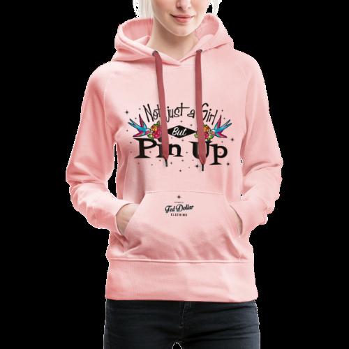 Not Just a Girl but Pin Up - Sweat-shirt à capuche Premium pour femmes