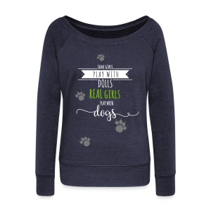 Real girls play with dogs - Frauen Pullover mit U-Boot-Ausschnitt von Bella