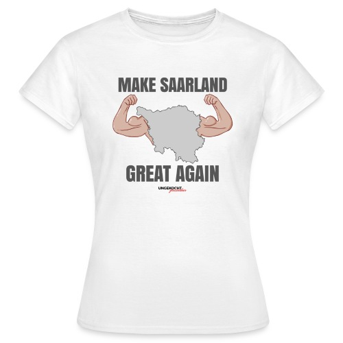 MAKE SAARLAND GREAT AGAIN - Frau - Frauen T-Shirt