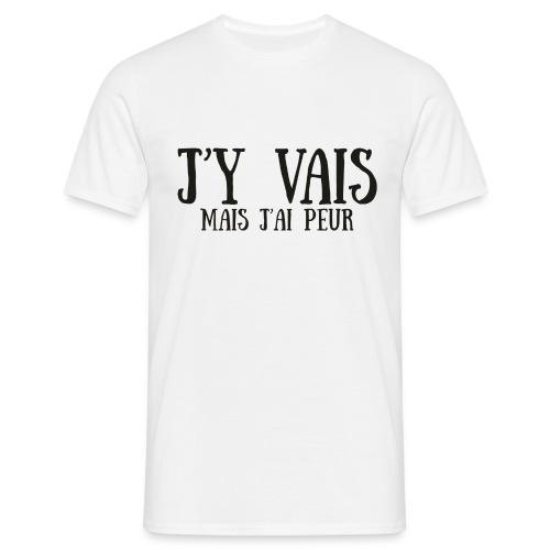 J'Y VAIS MAIS J'AI PEUR - T-shirt Homme