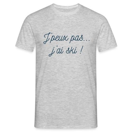J'PEUX PAS J'AI SKI - T-shirt Homme