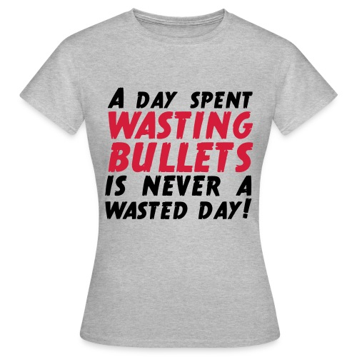 Wasting Bullets - Frauen T-Shirt
