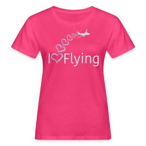 I love Flying - Women's Organic T-Shirt