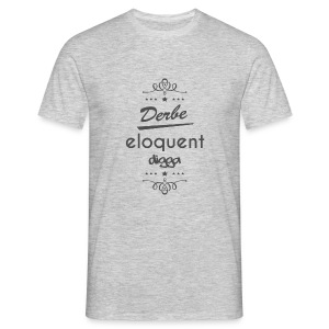 Derbe Eloquent Digga - Men's T-Shirt