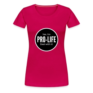 YES, I'M PRO-LIFE - Women's Premium T-Shirt