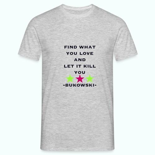 bukowski  T-Shirts - Men's T-Shirt