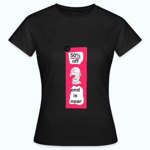 end is near  T-Shirts - Frauen T-Shirt