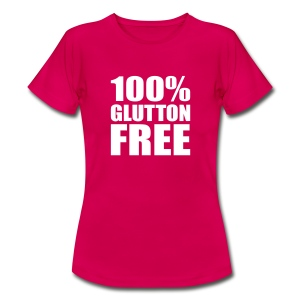 100% Glutton Free Diet Humor - Women's T-Shirt