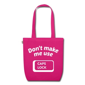 Don't Make Me Use CAPS LOCK - EarthPositive Tote Bag