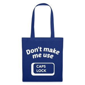 Don't Make Me Use CAPS LOCK - Tote Bag