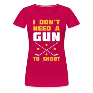 I Don't Need A Gun To Shoot Women's Premium T-Shirt - Women's Premium T-Shirt