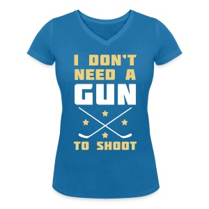 I Don't Need A Gun To Shoot Women's V-Neck T-Shirt - Women's V-Neck T-Shirt