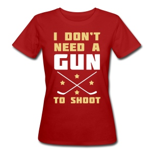 I Don't Need A Gun To Shoot Women's Organic T-Shirt - Women's Organic T-shirt