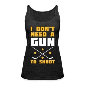 I Don't Need A Gun To Shoot Women's Vest Top - Women's Premium Tank Top