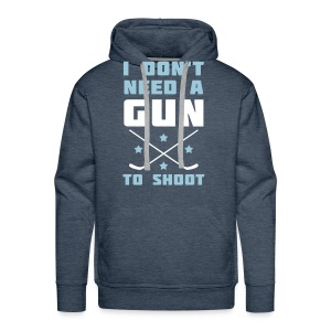 I Don't Need A Gun To Shoot Men's Hoodie - Men's Premium Hoodie