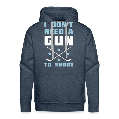 I Don't Need A Gun To Shoot Men's Hoodie - Men's Premium Hoodie