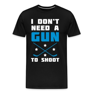 I Don't Need A Gun To Shoot Men's Premium T-Shirt - Men's Premium T-Shirt