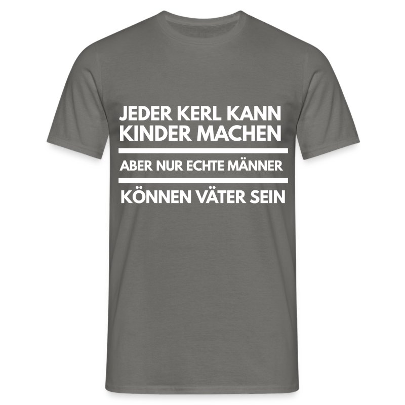 echte m nner v ter t shirt spreadshirt. Black Bedroom Furniture Sets. Home Design Ideas