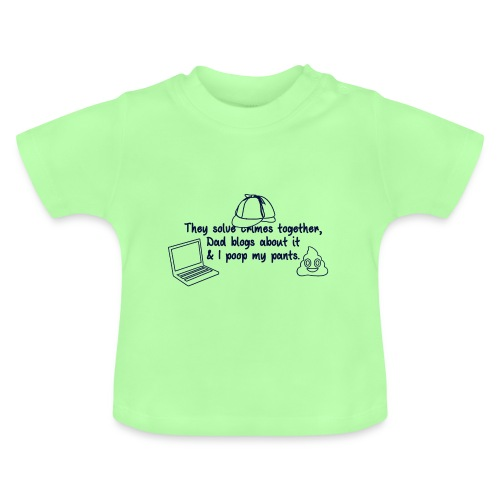 & I poop my pants - Baby T-Shirt