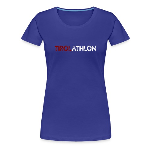 Frauen Premium T-Shirt - Triathlon,Tirolathlon,Swim,Run,Bike,70.3