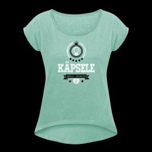 Käpsele oifach gscheiter - Mädle - Frauen T-Shirt mit gerollten Ärmeln