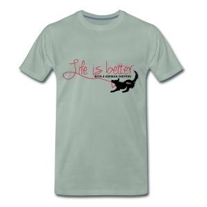 life is better - Schäferhund - Männer Premium T-Shirt